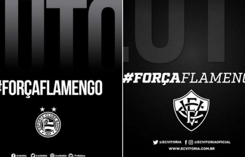 [Bahia e Vitória lamentam tragédia no CT do Flamengo]