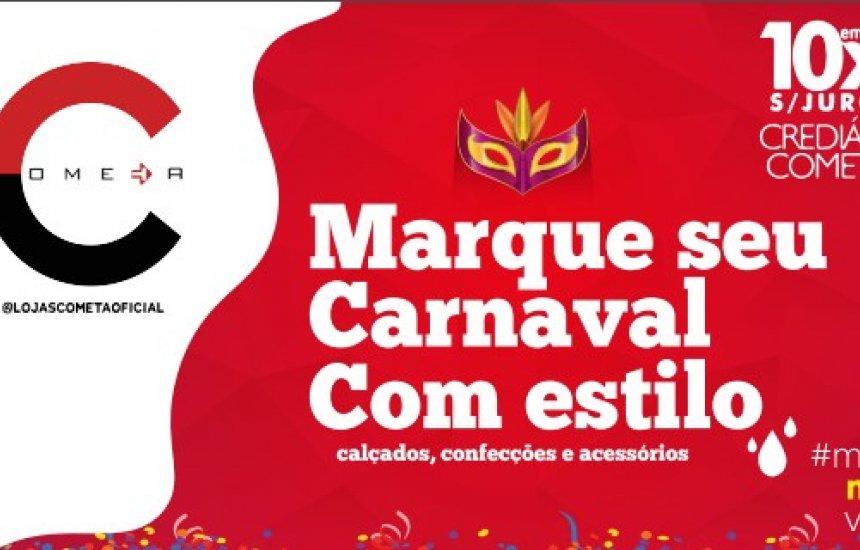 [Lojas Cometa : Marque seu Carnaval com Estilo !]