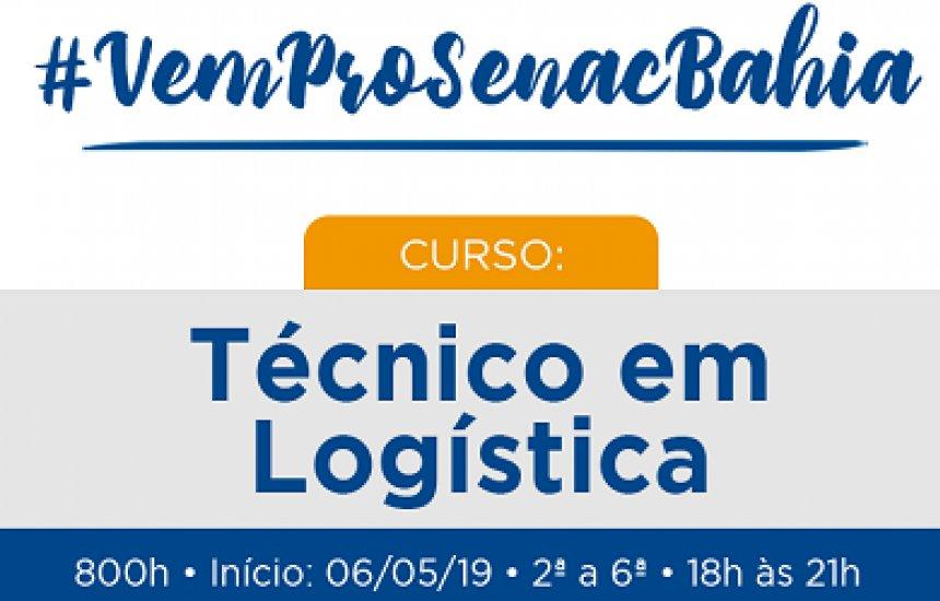 [#VemProSenacBahia: Técnico em Logística início 06/05]
