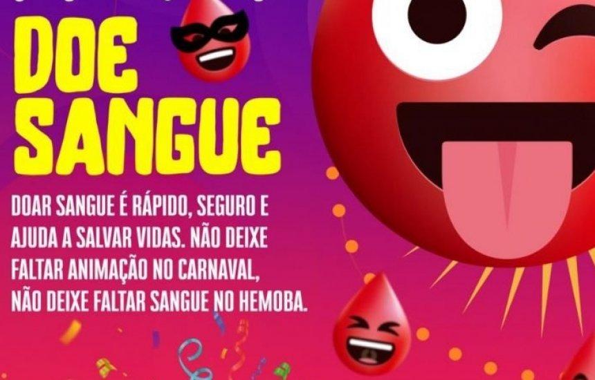 [Hemoba convoca doadores para reforçar estoque de sangue para Carnaval]