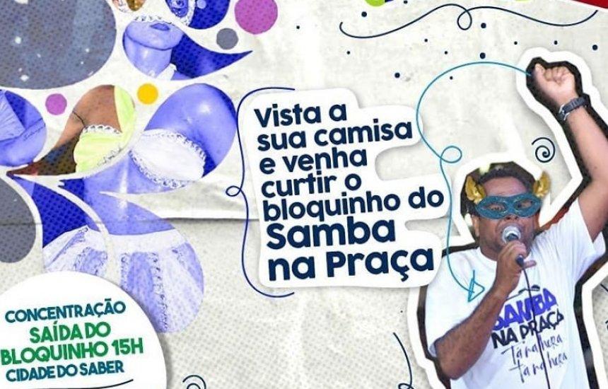"""[O """"Bloquinho Samba Na Praça"""" acontece no sábado em Camaçari]"""