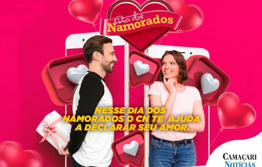 [Nesse Dia dos Namorados, o Camaçari Notícias te ajuda a declarar o seu amor]