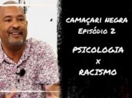[Camaçari Negra: psicologia x racismo]